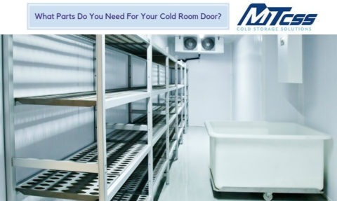 What Parts do you need for your cold room door