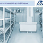 Ways to Achieve Efficient Cold Storage