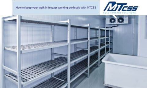 How to keep your walk in freezer working perfectly with MTCSS
